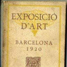 Arte: EXPOSICIÓ D'ART BARCELONA 1920 - CATÀLEG OFICIAL. Lote 37005194
