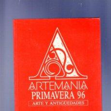 Arte: CATALOGO. ARTEMANIA PRIMAVERA 96. ARTE Y ANTIGÜEDADES. MADRID. 1996. Lote 37597710