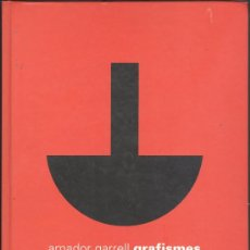 Arte: AMADOR GARRELL. GRAFISMES. MUSEU DE GRANOLLERS. 2001. TAPA DURA NOU. CARTELLISME PUBLICITAT. Lote 37651870