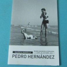 Arte: CATÁLOGO EXPOSICIÓN FOTOGRAFÍA VALENCIA-MARSELLA PEDRO HERNÁNDEZ. FORMATO 10 X 14,5 CM. Lote 37924653