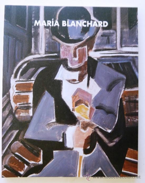 LIBRO CATALOGO DE MARÍA BLANCHARD. MARZO-ABRIL DE 1998. SOCIEDAD ECONÓMICA DE MALAGA. (Arte - Catálogos)