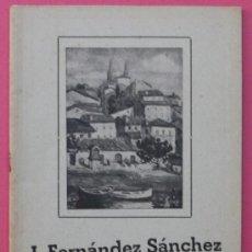 Arte: CATÁLOGO. MONOGRAFÍA. J. FERNÁNDEZ SÁNCHEZ. LA CIORUÑA 1959. DEDICATORIA DEL PINTOR.. Lote 38209958