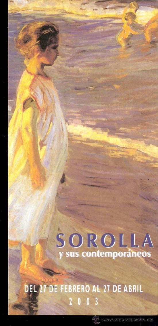 SOROLLA Y SUS CONTEMPORÁNEOS. FEBRERO 2003. MUBAG. ALICANTE. 21 X 10 CMTRS.TRÍPTICO. (Arte - Catálogos)