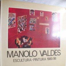 Arte: MANOLO VALDÉS. ESCULTURA - PINTURA 1980/86.. Lote 38428343