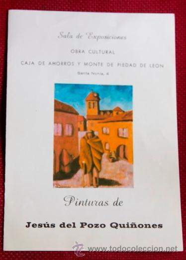 DIPTICO CATALOGO EXPOSICION DEL PINTOR JESUS DEL POZO QUIÑONES - LEON 1979 (Arte - Catálogos)