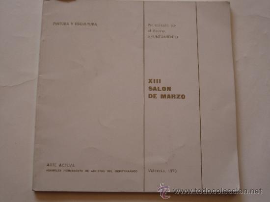 ARTE ACTUAL-ASAMBLEA PERMANENTE DE ARTISTAS DEL MEDITERRANEO-XIII SALON DE MARZO- VALENCIA 1973. (Arte - Catálogos)