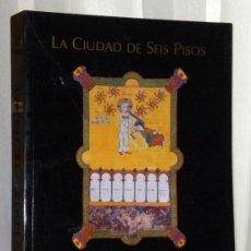 Arte: LAS EDADES DEL HOMBRE. LA CIUDAD DE SEIS PISOS,. Lote 39011447