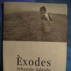 Arte: CATÁLOGO DE MANO EXPOSICIÓN SEBASTIAO SALGADO 'ÈXODES' (FUND. CAIXA CATALUNYA, 2001). 24 PÁG.. Lote 73068773