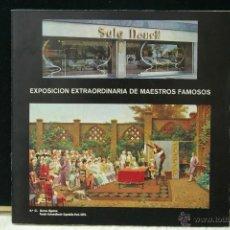 Arte: EXPOSICION EXTRAORDINARIO DE MAESTROS FAMOSOS -SALA NONELL. Lote 39713721