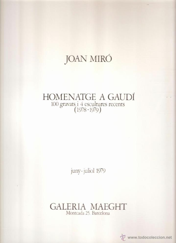 Arte: Joan Miró. Homenatge a Gaudí. 100 gravats i 4 escultures recents (1978-1979).Galería Maeght. 1979. - Foto 2 - 39762897