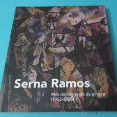 Arte: CATÁLOGO EXPOSICIÓN SERNA RAMOS 1952 - 2008. INCLUYE CD. Lote 40417042
