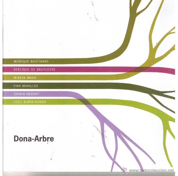 CATALOGO: DONA - ARBRE. FUNDACIÓ ESPAIS D´ART CONTEMPORANI. GIRONA 2005 (CCH) (Arte - Catálogos)