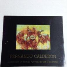 Arte: CATALOGO EXPOSICION DE FERNANDO CALDERON - SANTANDER - AÑO 1991. Lote 40715559