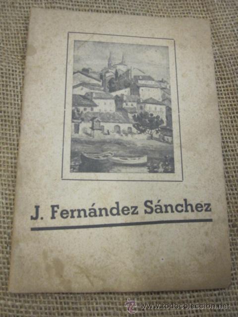CATALOGO MONOGRAFIA DEL PINTOR CORUÑES J. FERNANDEZ SANCHEZ - CORUÑA 1959 - DEDICATORIA (Arte - Catálogos)