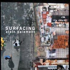 Arte: SURFACING - ALAN PAIEMENT - CATÁLOGO EXPOSICIÓN - 2004. Lote 41420184