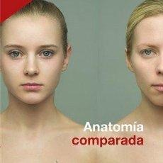 Arte: ANATOMÍA COMPARADA EXPOSICIÓN COMUNIDAD DE MADRID 2009 CATALOGO. Lote 41682645