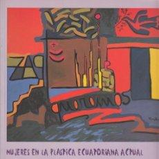 Arte: MUJERES EN LA PLÁSTICA ECUATORIANA ACTUAL ,CATALOGO . Lote 41683715