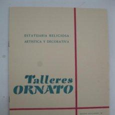 Arte: CATÁLOGO DE ESTATUARIA RELIGIOSA, ARTÍSTICA Y DECORATIVA - TALLERES ORNATO (OLOT) - AÑO 1963.. Lote 247351020