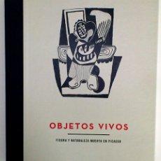 Arte: PICASSO OBJETOS VIVOS, CATÁLOGO EXPOSICIÓN MUSEU PICASSO BARCELONA 2008. Lote 42410933