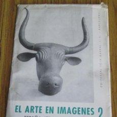 Arte: EL ARTE EN IMAGENES Nº 2 – ESPAÑA EDAD ANTIGUA – 63 FOTOS - EDT SEIX BARRAL. Lote 42510076
