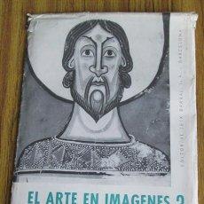 Arte: EL ARTE EN IMAGENES Nº 3 – ESPAÑA EDAD MEDIA – 53 FOTOS - EDT SEIX BARRAL. Lote 42510224