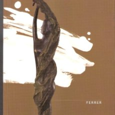 Arte: TONY FERRER. MAYO 2007. MUSEO MUNICIPAL. ORENSE.. Lote 42661858