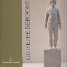 Art: GIUSEPPE BERGOMI. CAMERA DEI DIPUTATI. 1997. ESCULTURA. Lote 42773734