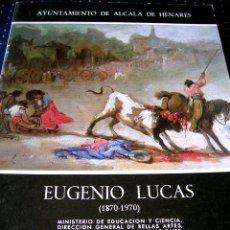 Arte: EUGENIO LUCAS. EXPO CENTENARIO ORGANIZA AYTº. ALCALÁ HENARES.. Lote 42858462