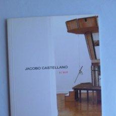 Arte: ALBUM JACOBO CASTELLANO. FUCARES 2005. Lote 42943046