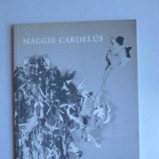 Arte: MAGGIE CARDELUS. GALERIA FUCARES 1998 35 PAG. Lote 42943679