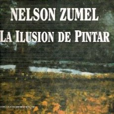 Arte: NELSON ZUMEL. LA ILUSIÓN DE PINTAR. Lote 43058336
