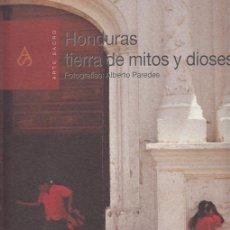 Arte: HONDURAS TIERRA DE MITOS Y DIOSES , FOTOGRAFÍAS : ALBERTO PAREDES. Lote 43107358