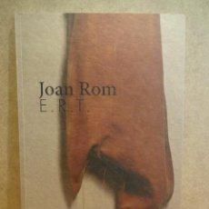 Arte: JOAN ROM - E.R.T.BARCELONA - OCTUBRE 2013 - GENER 2014. FUND. SUÑOL. COMO NUEVO.. Lote 43241325