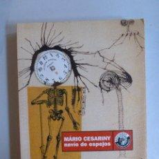 Arte: MARIO CESARINY. NAVIO DE ESPEJOS. CIRCULO BELLAS ARTES. 2006 282 PAG. Lote 43424512