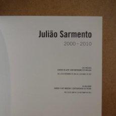 Arte: JULIAO SARMENTO. 2000 - 2010. ED/ ESBALUARD - 2011. LIBRO COMO NUEVO.. Lote 43503550