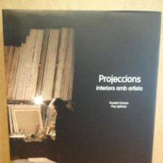 Arte: PROJECCIONS INTERIORS AMB ARTISTA. EDUALD CAMPS / PEP IGLÉSIAS. FUND. CAIXA GIRONA - 2008. NUEVO.. Lote 43665458