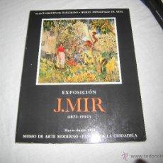 Arte: EXPOSICION J.MIR (1873-1940) MUSEO DE ARTE MODERNO PARQUE 1972 . Lote 43689286