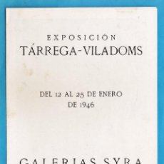 Arte: CATALOGO EXPOSICION - TARREGA-VILADOMS - GALERIAS SYRA - BARCELONA - AÑO 1946 - RD15J. Lote 44017308