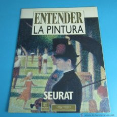 Arte: SEURAT. ENTENDER LA PINTURA. Lote 44204387