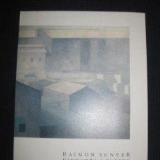 Arte: RAIMON SUNYER PINTURES I PAPERS. 24 DE MAIG AL 12 DE JUNY DE 1990. SALA PARES.. Lote 44211283