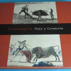 Arte: TAUROMAQUIAS. GOYA Y CARNICERO. MADRID JUNIO - SEPTIEMBRE 2005. Lote 44339834