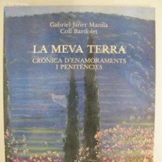 Arte: COLL BARDOLET. LA MEVA TERRA. CRÒNICA D'ENAMORAMENTS I PENITÈNCIES. GABRIEL JANER MANILA, 1980. Lote 44456151