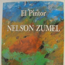 Arte: NELSON ZUMEL. EL PINTOR, 1994, 3ª ED. 381 PAG. Lote 136392165