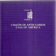 Arte: I SALON DE ANTICUARIOS CASA DE AMERICA. Lote 44743287