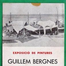 Arte: CATALOGO / INVITACION - EXPOSICIO PINTURES - GUILLEM BERGNES - SALA PARES / BCN - AÑO 1934. Lote 44850759