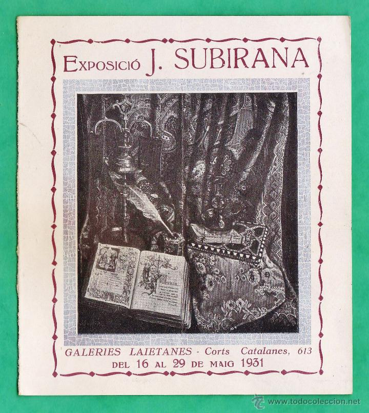 CATALOGO / INVITACION - EXPOSICIO PINTURES J. SUBIRANA - GALERIES LAIETANES / BCN - AÑO 1931 (Arte - Catálogos)