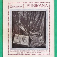 Arte: CATALOGO / INVITACION - EXPOSICIO PINTURES J. SUBIRANA - GALERIES LAIETANES / BCN - AÑO 1931. Lote 44852309