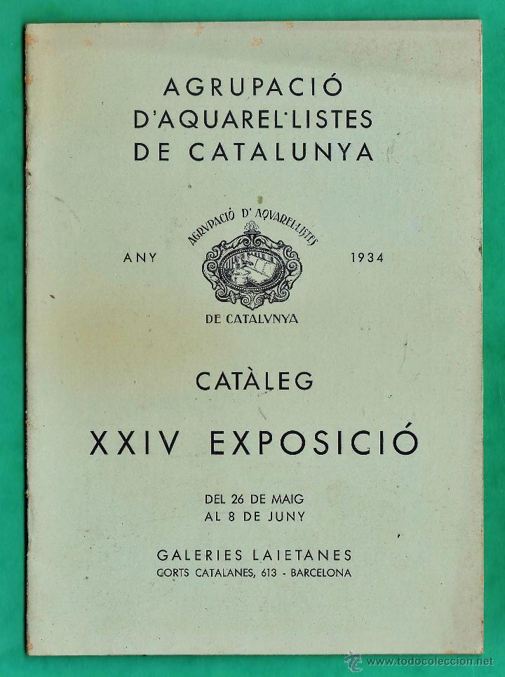 CATALOGO / INVITACION - EXPOSICIO AQUAREL-LISTES DE CATALUNYA - GALERIES LAIETANES / BCN - AÑO 1934 (Arte - Catálogos)