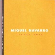 Arte: MIQUEL NAVARRO. CIUDAD ROJA. ABRIL 2001. PALACETE DEL EMBARCADERO. SANTANDER.. Lote 44893666