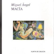 Arte: MIGUEL ÁNGEL MACÍA. 1997. XUNTA DE GALICIA.. Lote 44893800
